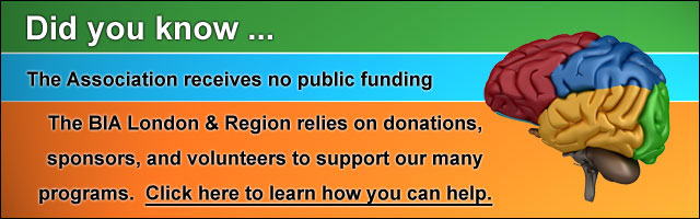 The Brain Injury Association of London and Region received no public funding.  Click here to learn how you can help.